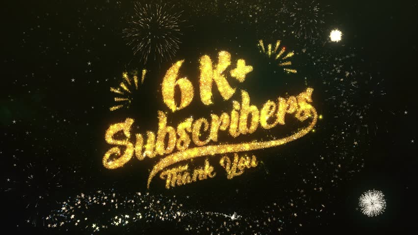 6K+ Subscribers Text Greeting and Wishes card Made from Glitter Particles and Sparklers Light Dark Night Sky With Colorful Firework 4k Background. | Shutterstock HD Video #1008789029