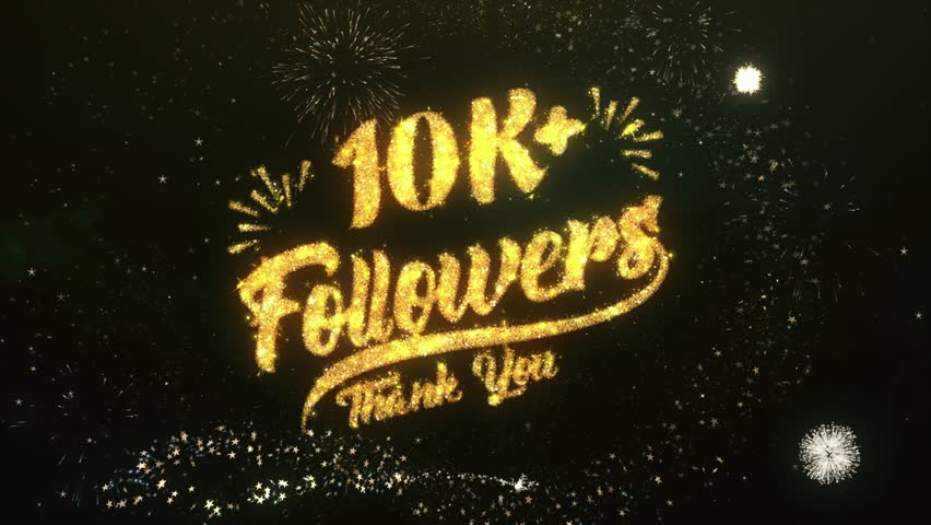 10K Followers Text Greeting and Wishes card Made from Glitter Particles and Sparklers Light Dark Night Sky With Colorful Firework 4k Background. | Shutterstock HD Video #1008790589