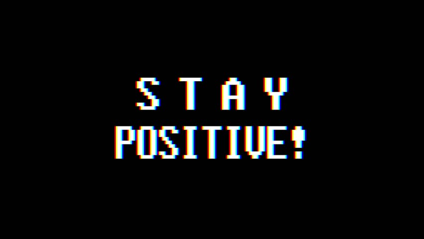 Retro videogame STAY POSITIVE word text computer tv glitch interference noise screen animation seamless loop New quality universal vintage motion dynamic animated background colorful joyful video m | Shutterstock HD Video #1010592719