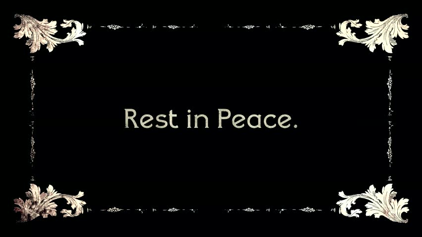 A re-created film frame from the silent movies era, showing intertitle text messages: Rest in Peace.