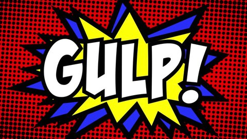 A comic strip cartoon animation, with the word Gulp appearing. Green and halftone background, star shape effect.
