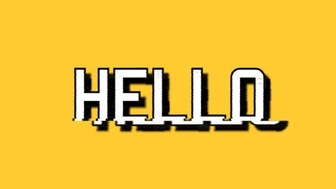 A glitchy distorted screen with the word Hello. Big white font, yellow background.