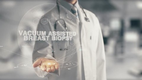 Doctor holding in hand Vacuum Assisted Breast Biopsy